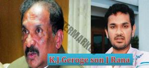 K.J.Geroge son J Rana